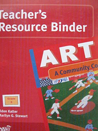 9780871924964: Art: A Community Connection, Teacher's Edition