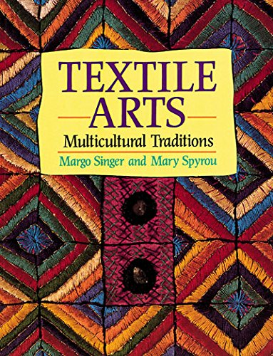 9780871925220: Textile Arts: Multicultural Traditions