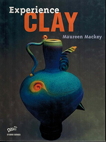 Experience Clay (Davis studio series): Mackey, Maureen