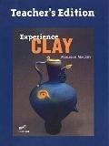 Experience Clay 1st Edition TE: Mackey, Maureen
