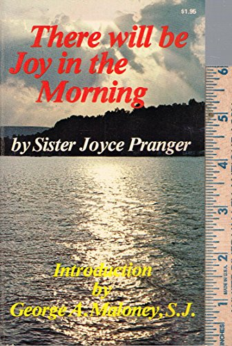 There Will Be Joy in the Morning: Joyce Pranger