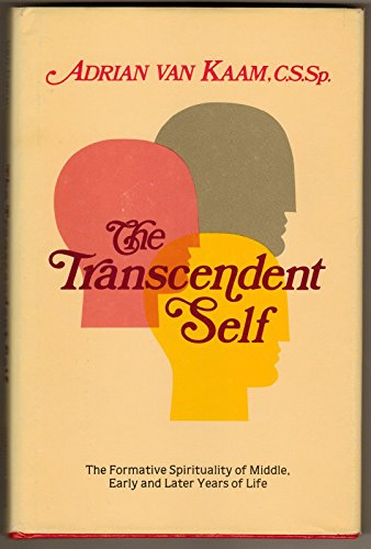 9780871930743: The transcendent self: Formative spirituality of the middle, early, and later years of life
