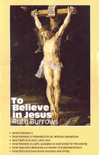 To Believe in Jesus (0871931540) by Ruth Burrows