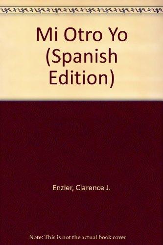 Mi Otro Yo (Spanish Edition) (087193213X) by Clarence J. Enzler