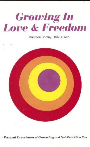 9780871932631: Growing in Love and Freedom: Personal Experiences of Counseling and Spiritual Direction
