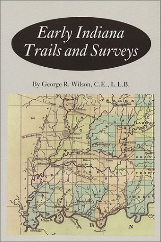 9780871950055: Early Indiana Trails and Surveys (Indiana Historical Society Publications, V. 6, No. 3.) (Transactions of the American Philosophical Society,)