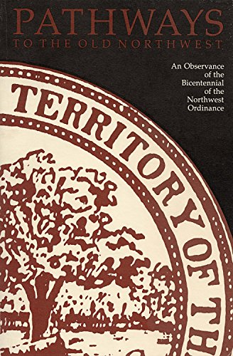 9780871950116: Pathways to the Old Northwest: An Observance of the Bicentennial of the Northwest Ordinance