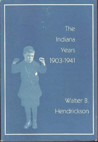 Indiana Years, 1903-1941 (Indiana Historical Society Publications,