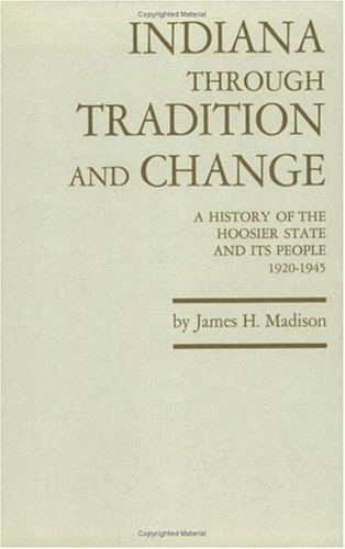 9780871950420: Indiana through Tradition and Change: A History of the Hoosier State and Its People, 1920-1945 (Indiana Historical Society Series)