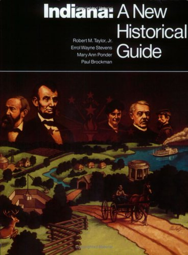 Indiana: A New Historical Guide: Taylor, Robert M.,