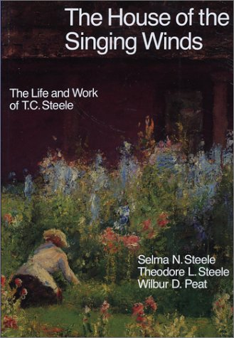 9780871950550: The House of the Singing Winds: The Life and Work of T.C. Steele