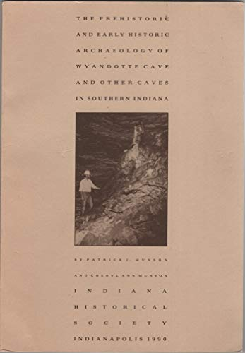 Prehistoric and Early Historic Archaeology of Wyandotte: Munson, Patrick J.,