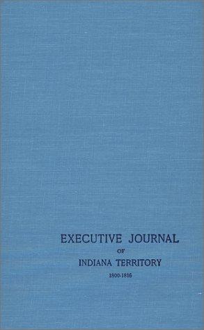 9780871950734: Executive Journal of Indiana Territory