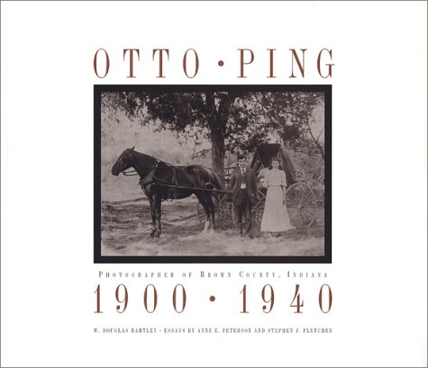 9780871951052: Otto Ping: Photographer of Brown County, Indiana, 1900-1940