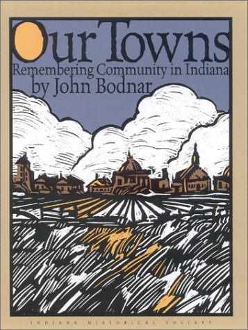 9780871951496: Our Towns: Remembering Community in Indiana