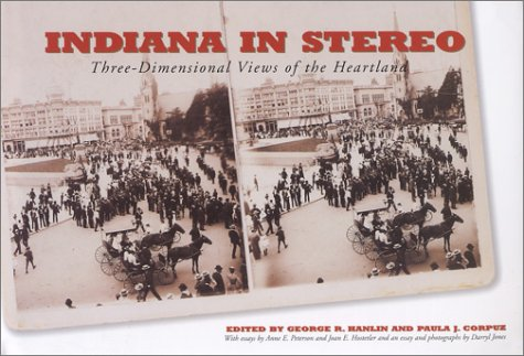 Indiana in Stereo - Three-Dimensional Views of the Heartland