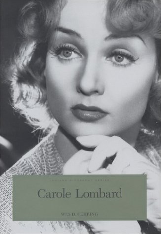 9780871951670: Carole Lombard, the Hoosier Tornado (Indiana Biography Series)