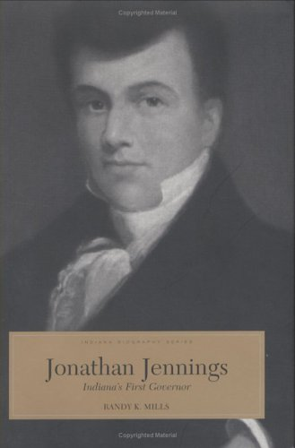 9780871951823: Jonathan Jennings: Indiana's First Governor (Indiana Biography Series)