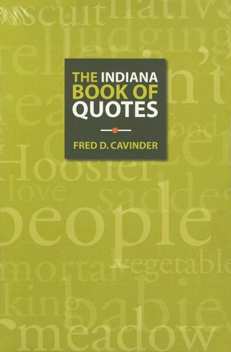 The Indiana Book of Quotes (9780871951830) by Fred D. Cavinder