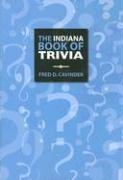 The Indiana Book of Trivia (9780871952523) by Fred D. Cavinder