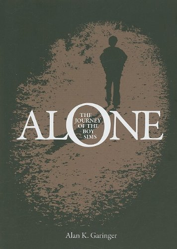 Alone: The Journey of the Boy Sims: Alan K. Garinger