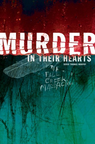 9780871952851: Murder in Their Hearts: The Fall Creek Massacre