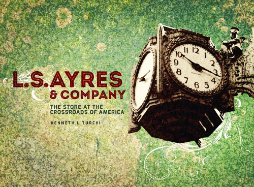 9780871953001: L.S. Ayres and Company: The Store at the Crossroads of America