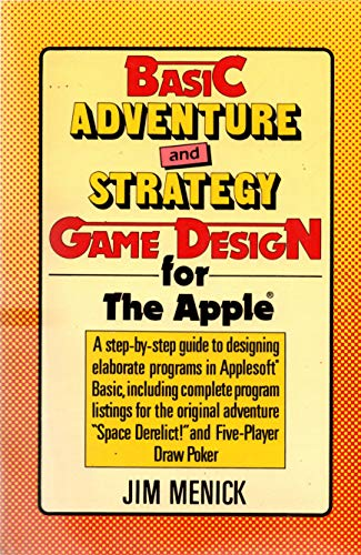 9780871960641: Basic Adventure and Strategy Game Design for the Apple