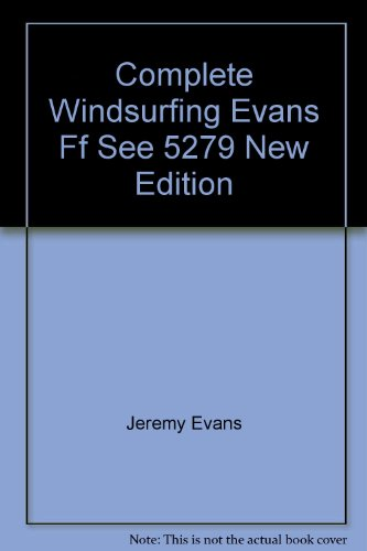 9780871961372: Complete Windsurfing Evans Ff See 5279 New Edition