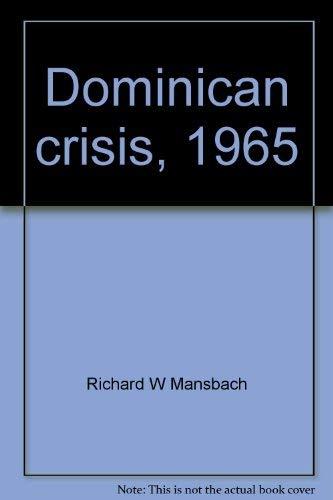 9780871961525: Dominican crisis, 1965 (Interim history)