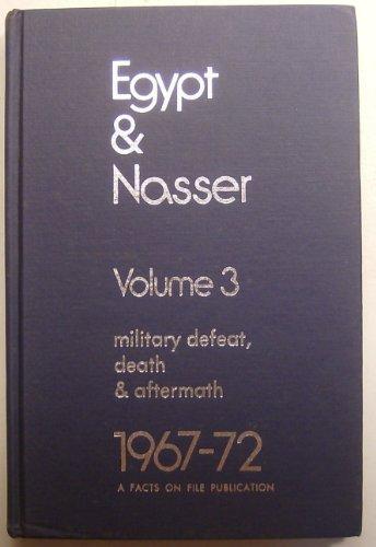 Egypt & Nasser, Vol. 3 Military defeat, death & aftermath, 1967-72