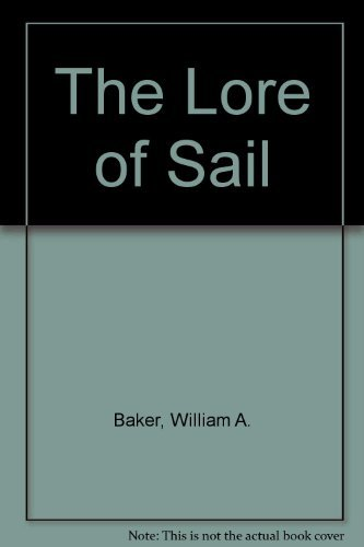 9780871962201: The Lore of Sail: A Comprehensive and Authoritative Guide