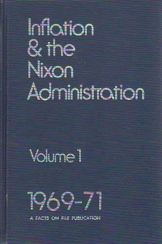 Inflation & the Nixon administration (A Facts on File publication): Sobel, Lester A