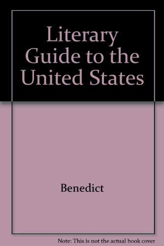 the Literary Guide to the United States: Benedict, Stewart H.;Facts