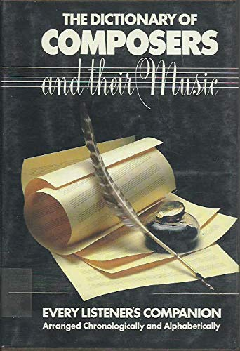 9780871963185: Dictionary of Composers and Their Music: Every Listener's Companion