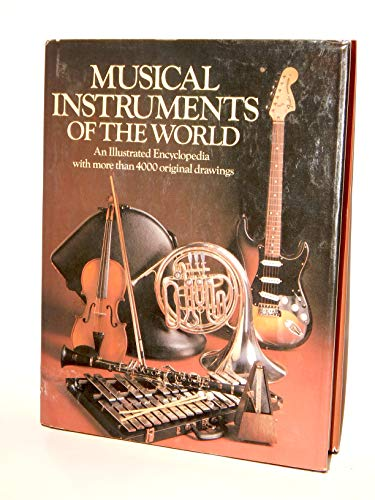9780871963208: Musical Instruments of the World: An Illustrated Encyclopedia