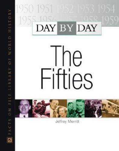 Day by Day: The Fifties: Jeffrey D. Merritt; Steven L. Goulden
