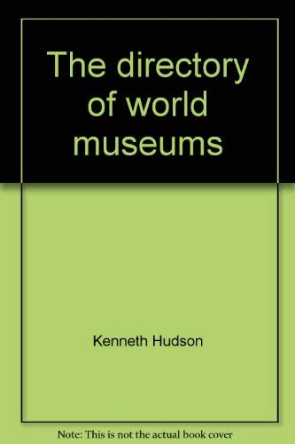 9780871964687: The directory of world museums
