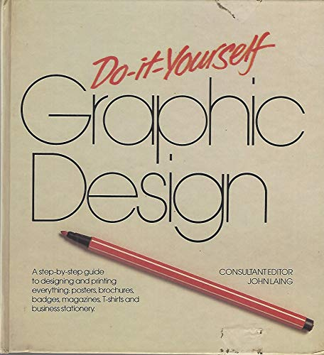 9780871964748: Do-It-Yourself Graphic Design: Step-by-Step Guide to Designing and Printing Everything