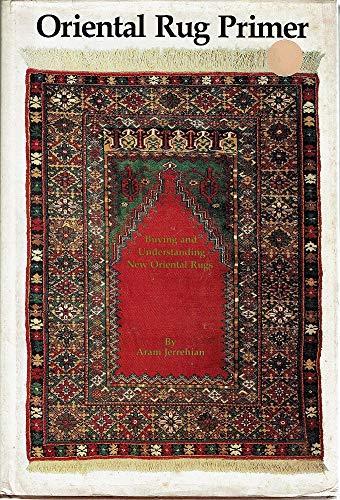 9780871964946: Oriental rug primer: Buying and understanding new oriental rugs