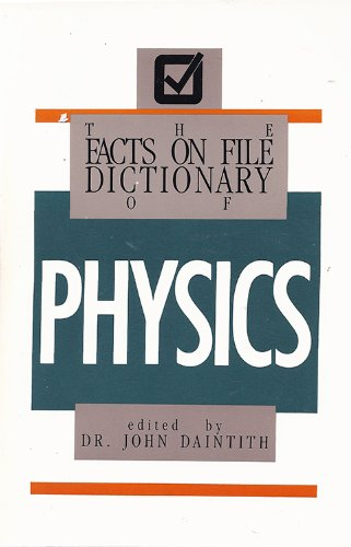 9780871965110: The Facts on File Dictionary of Physics