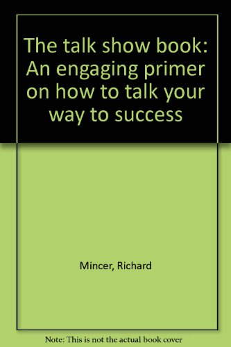 9780871966049: The talk show book: An engaging primer on how to talk your way to success