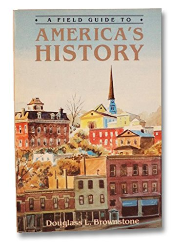 9780871966223: A Field Guide to America's History