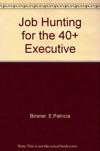 9780871966346: Job Hunting for the 40 Plus Executive: Handbook for 40 Plus Managers and Professionals