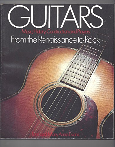 9780871966360: Guitars: Music, History, Construction and Players: From the Renaissance to Rock
