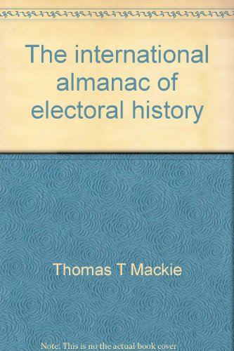 The international almanac of electoral history: Thomas T Mackie