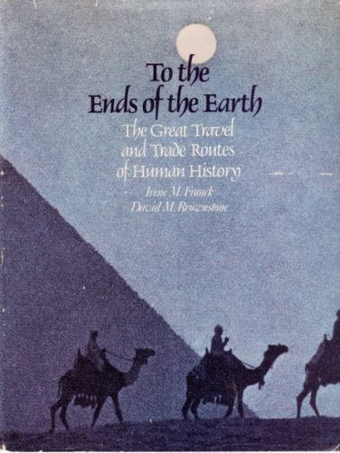 To the Ends of the Earth: The Great Travel and Trade Routes of Human History (A Hudson Group Book).