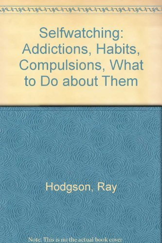 Selfwatching: Addictions, Habits, Compulsions What to Do: Hodgson, Ray J.;