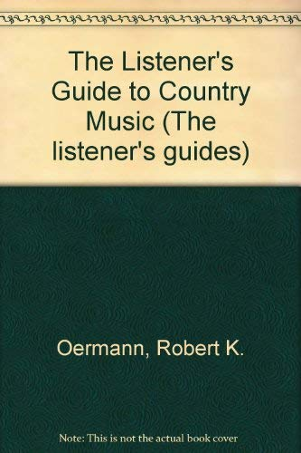 9780871967503: The Listener's Guide to Country Music (The listener's guides)