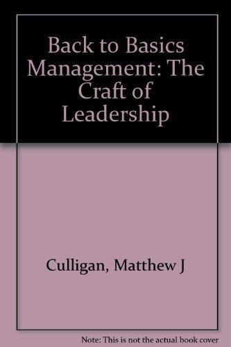 Back to Basics Management: The Lost Craft: Culligan, Matthew J.;